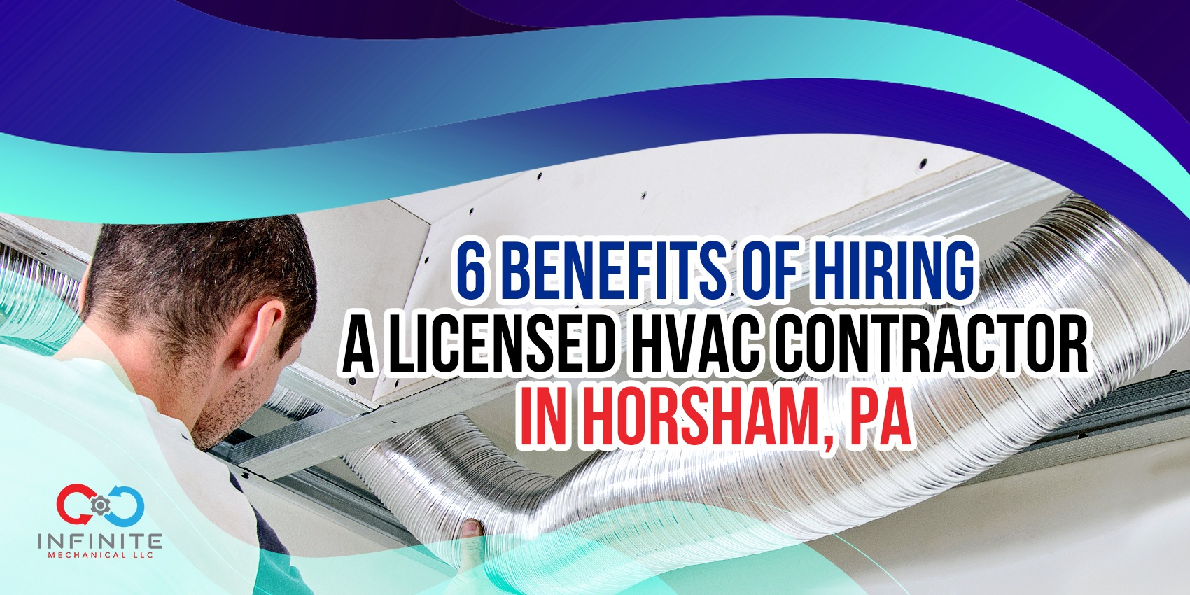 6 Benefits of Hiring a Licensed HVAC Contractor in Horsham, PA