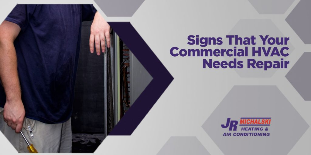 Signs That Your Commercial HVAC Needs Repair