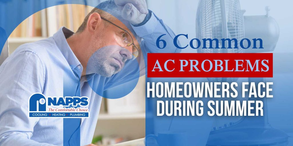 6 Common A/C Problems Homeowners Face During Summer