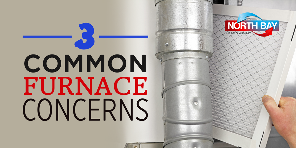 3 Common Furnace Concerns