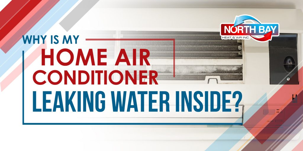 Why is My Home Air Conditioner Leaking Water Inside?