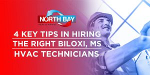 4 Key Tips In Hiring the Right Biloxi, MS HVAC Technicians