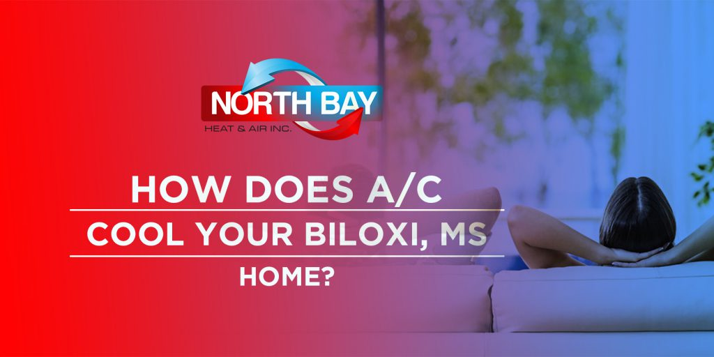 How Does A/C Cool Your Biloxi, MS Home?