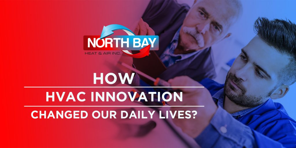 How HVAC Innovation Changed Our Daily Lives?