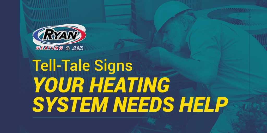 Telltale Signs Your Heating System Needs Help