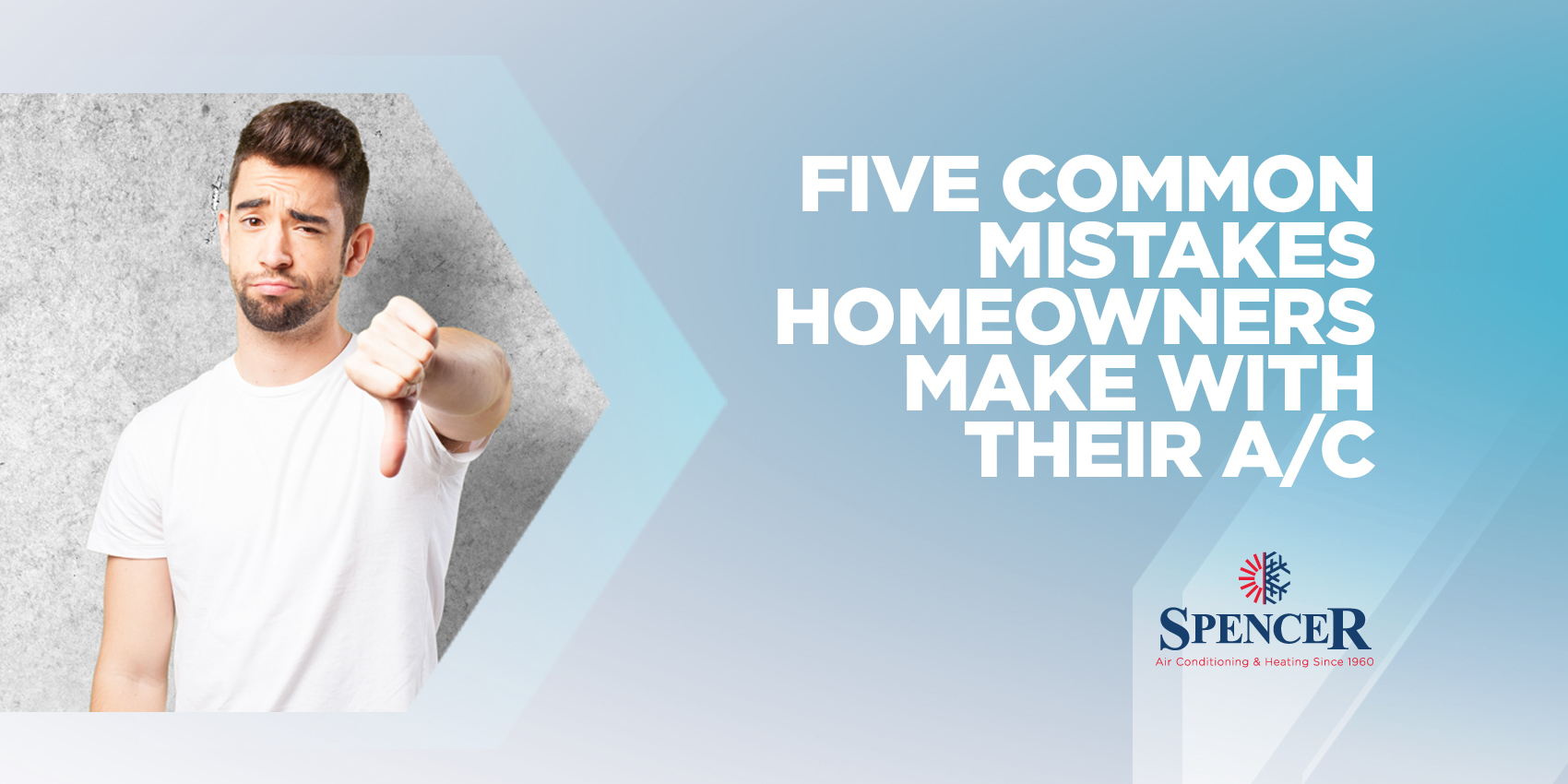 Five Common Mistakes Homeowners Make with their A/C