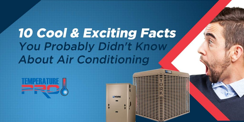 10 Cool & Exciting Facts You Probably Didn't Know About Air Conditioning