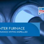 Winter Furnace Maintenance Myths Dispelled