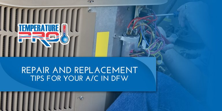 Repair and Replacement Tips for Your A/C in DFW