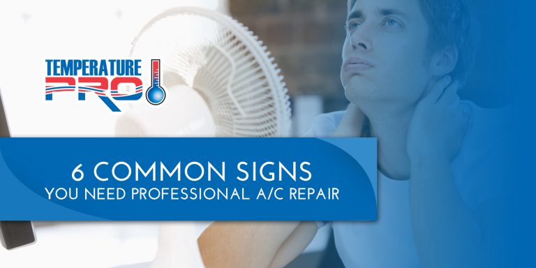 6 Common Signs You Need Professional A/C Repair