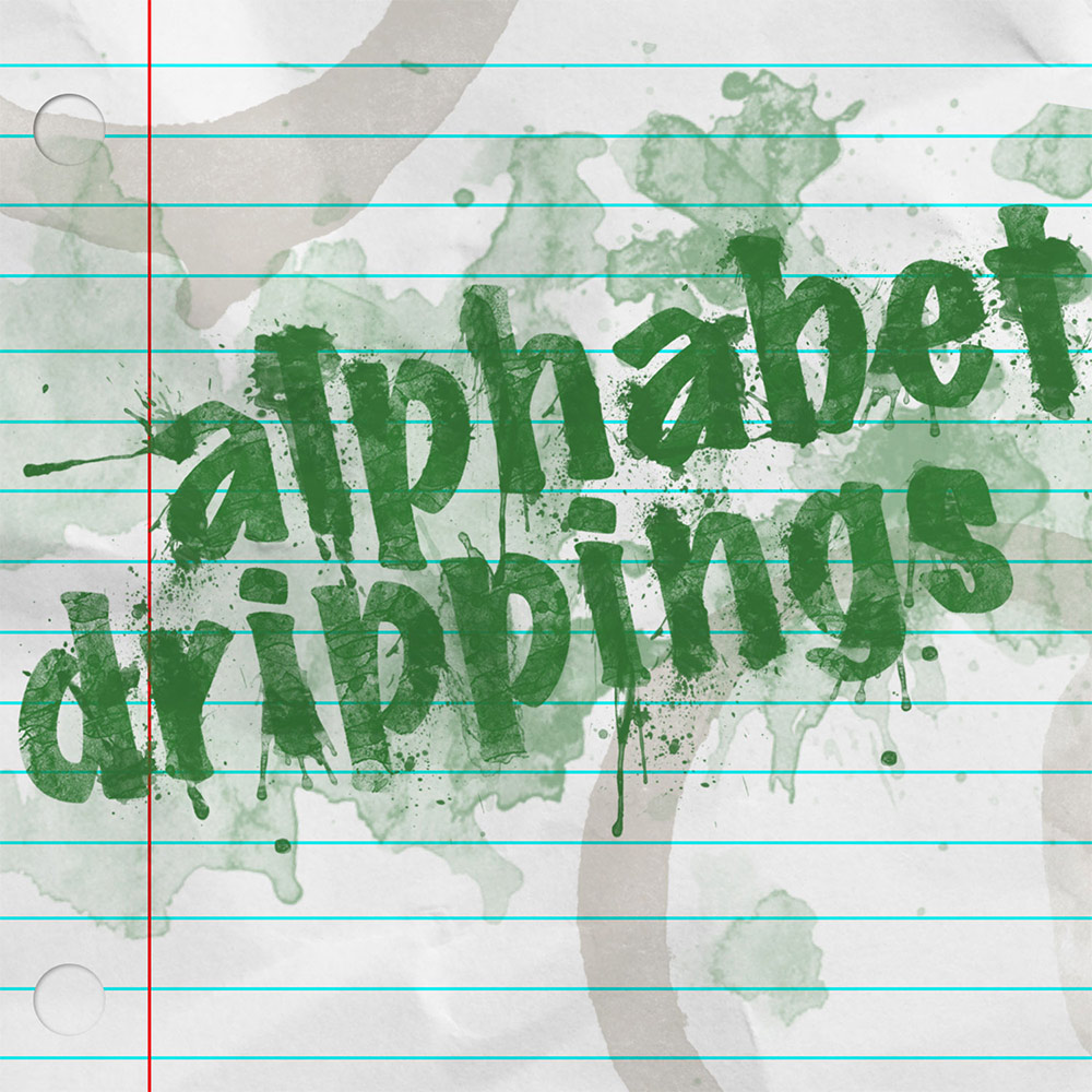 Alphabet Drippings