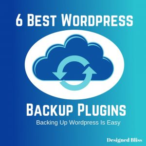 6 Best Wordpress Backup Plugins That Make Backing Up Wordpress Easy