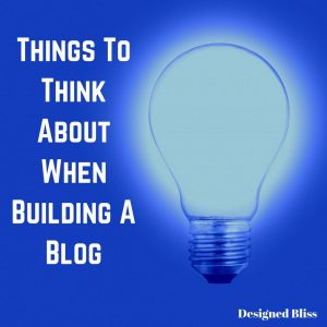 Things To Think About When Building A Website Or Blog