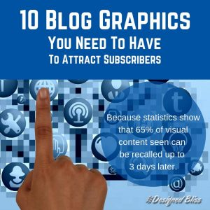 Ten Blog Graphics You Need To Have