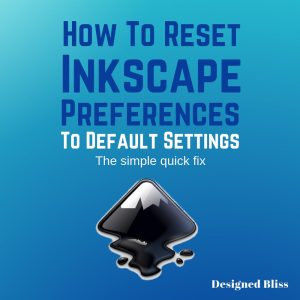 Reset Default Inkscape Settings - 3 Steps