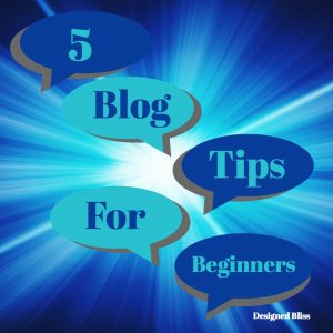 5 Blog Tips For Beginners I Wish I Had Known Before Starting A Blog