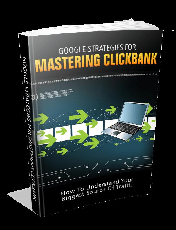 Google Strategies For Mastering Clickbank