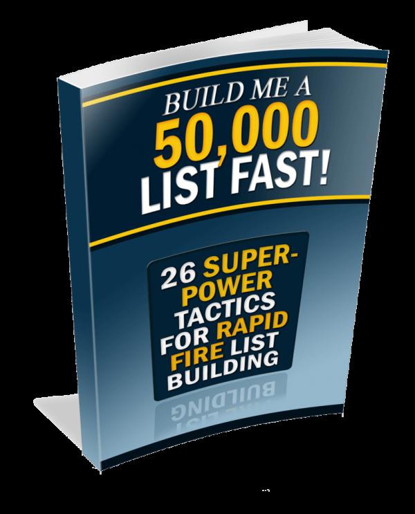 Build Me A 50,000 List Fast!