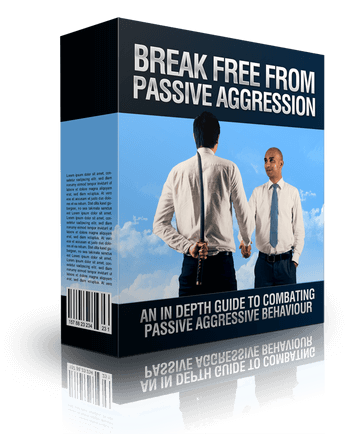 Break Free From Passive Aggression