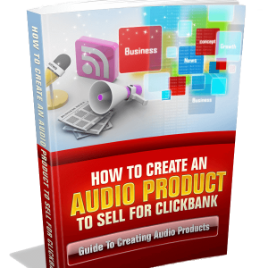 Audio Products to Sell for ClickBank