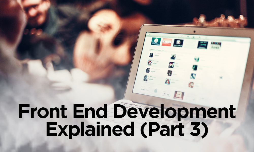 Front-End Development Explained for Non-Developers (part 3)