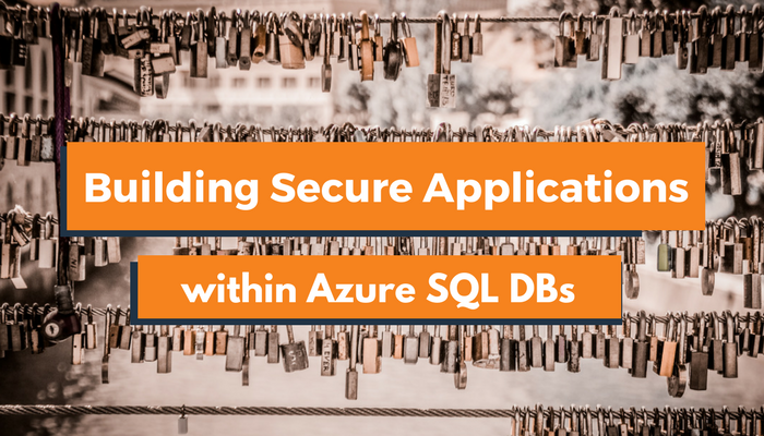 Building Secure Applications within an Azure SQL Database