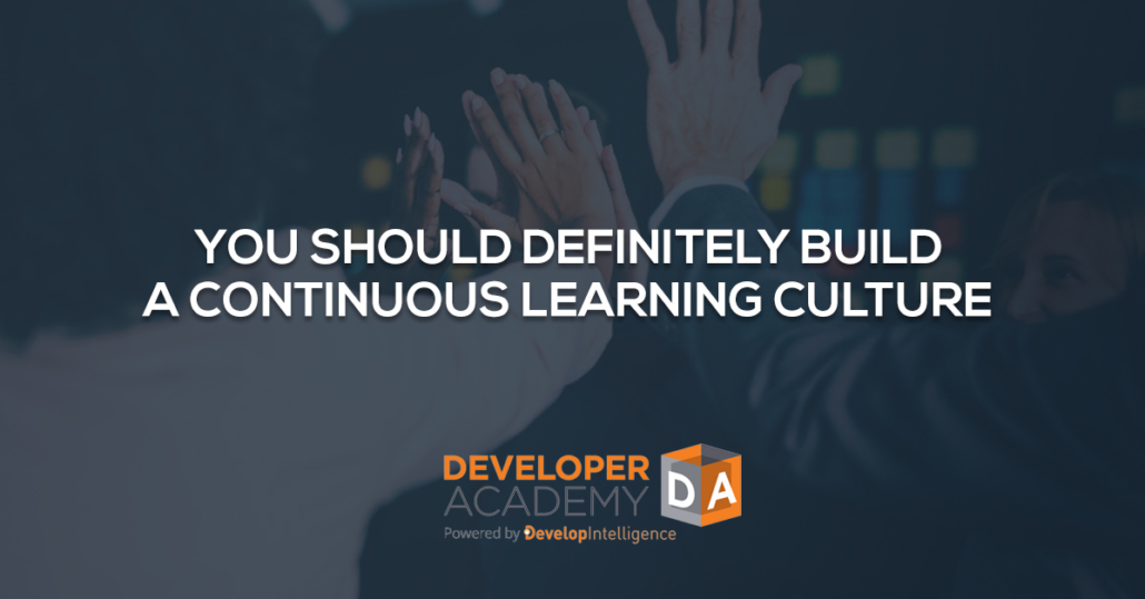 You Should Definitely Build a Continuous Learning Culture