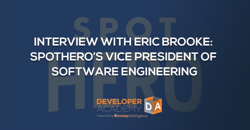 Interview with Eric Brooke: SpotHero's Vice President of Software Engineering