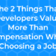 Here Are the Two Things That Developers Value More Than Compensation When Choosing a Job