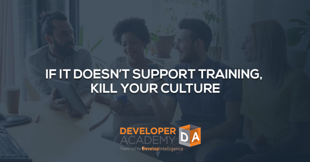 If It Doesn't Support Training, Kill Your Culture