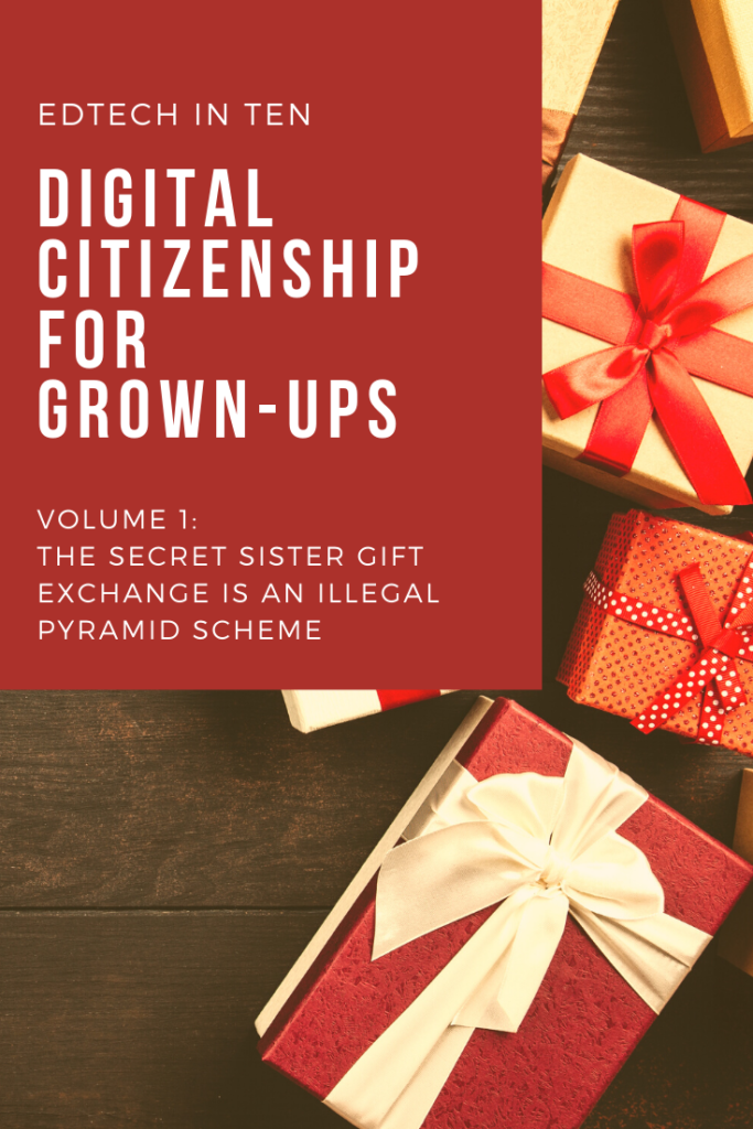 Volume 1 of the Digital Citizenship for Grown-Up series explains how the Secret Sister gift exchange on Facebook is an illegal pyramid scheme