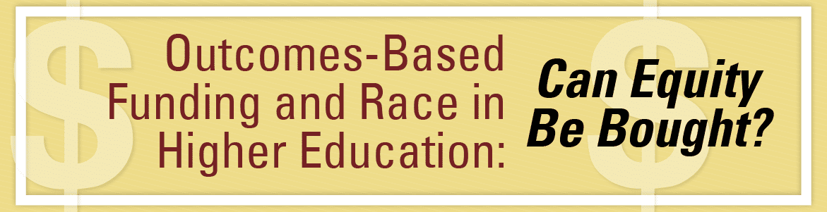 Outcomes-Based Funding and Race in Higher Education: Can Equity Be Bought