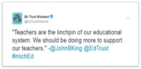 "@EdTrustMidwest: ""Teachers are the linchpin of our educational system. We should be doing more to support our teachers."" -@JohnBKing @EdTrust #michEd"