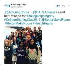 .@AdvisingCorps + @CACeAdvisers send best wishes for #collegesigningday #CollegeSigningDay2017 @BetterMakeRoom #BetterMakeRoom #ReachHigher