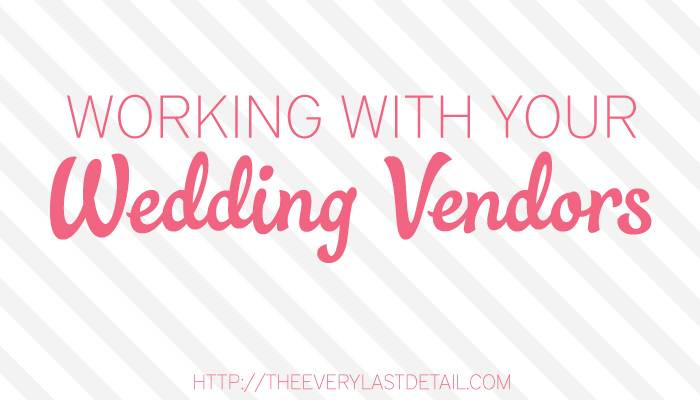 Working With Your Wedding Vendors via TheELD.com