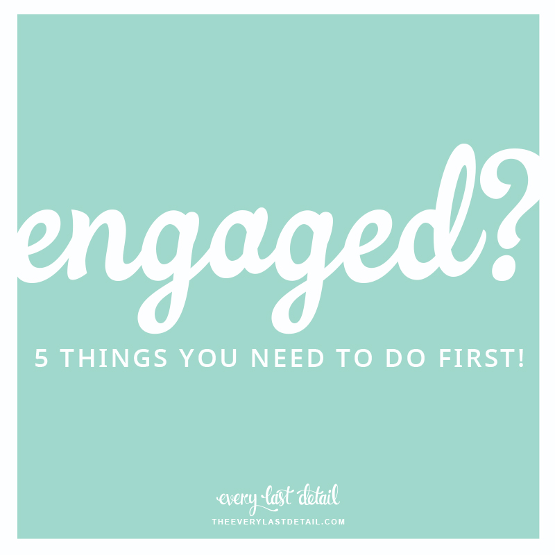 Engaged? The 5 Things You Need To Do First! via TheELD.com