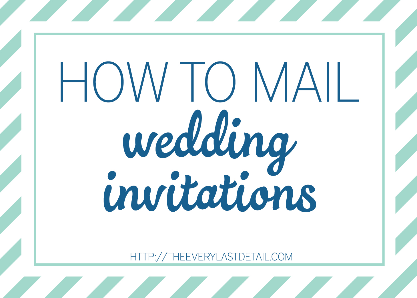 Mailing Wedding Invitations - Every Last Detail