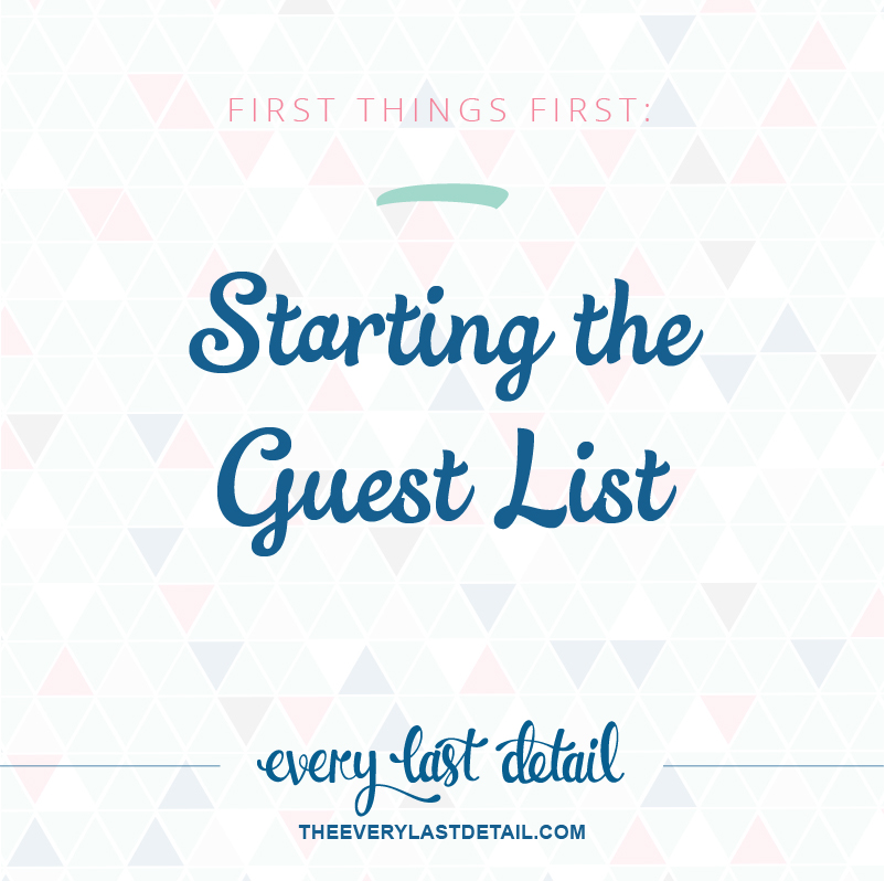 First Things First: Starting The Guest List via TheELD.com