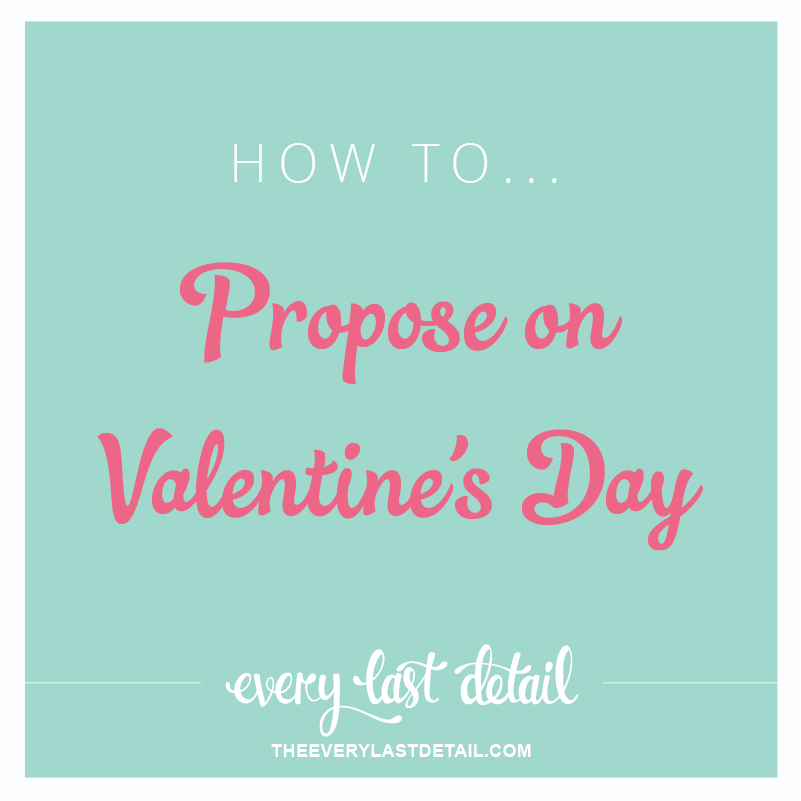 How To Propose On Valentines Day via TheELD.com