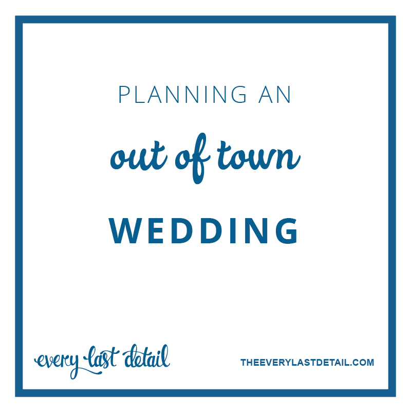 Ask Lauren: Planning An Out Of Town Wedding via TheELD.com
