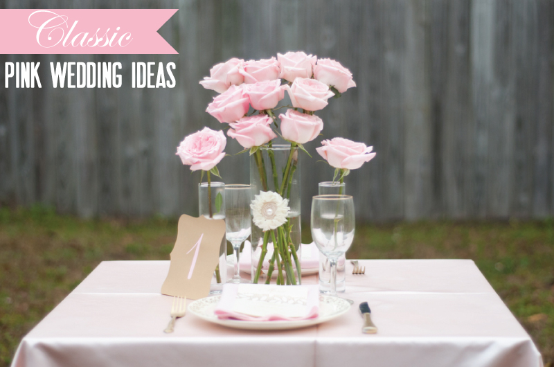 Pink Wedding Ideas {Classic} - Every Last Detail