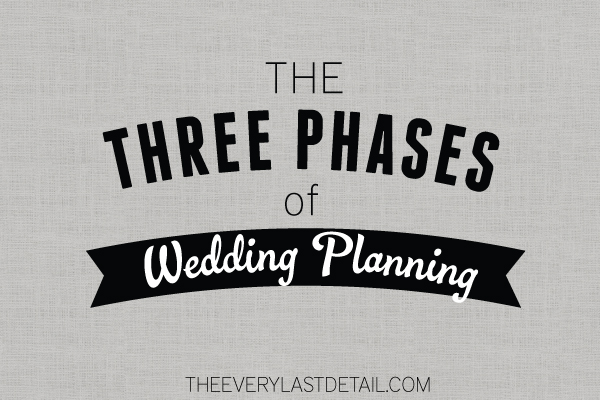The Three Phases Of Wedding Planning via TheELD.com