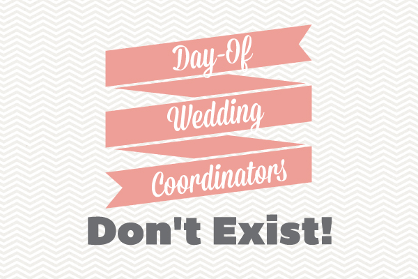 Why day of wedding coordinators dont exist thursday tips day of wedding coordinators dont exist via theeld junglespirit Choice Image
