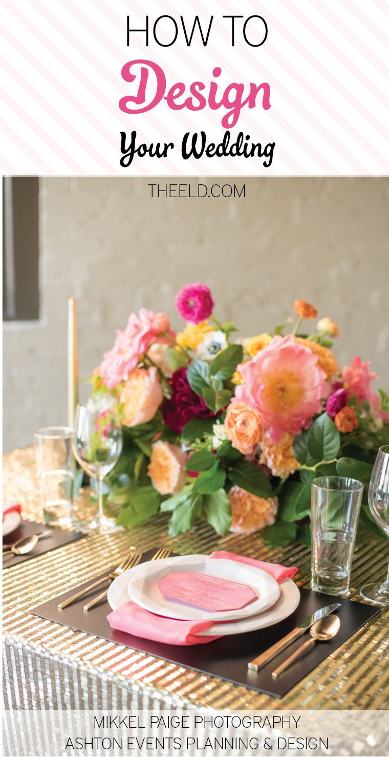 How To Design Your Wedding via TheELD.com