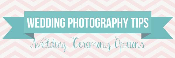 Wedding Photography Tips: Wedding Ceremony Options via TheELD.com