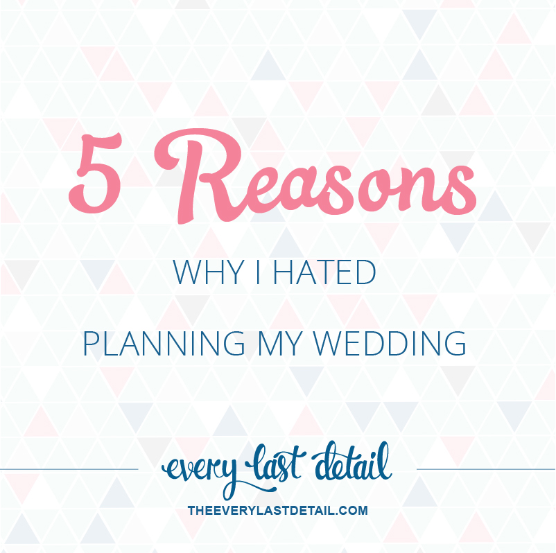 5 Reasons Why I Hated Planning My Wedding via TheELD.com
