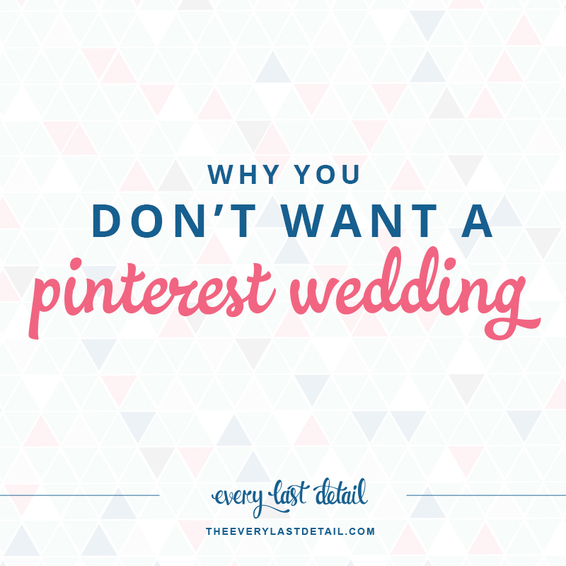 Why You Dont Want A Pinterest Wedding via TheELD.com