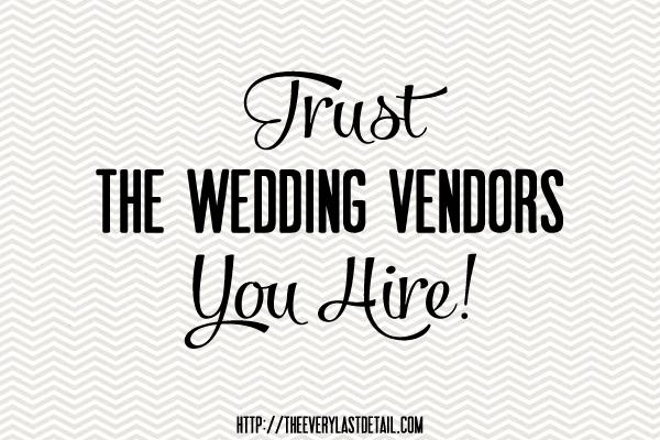 Trust The Wedding Vendors You Hire! via TheELD.com