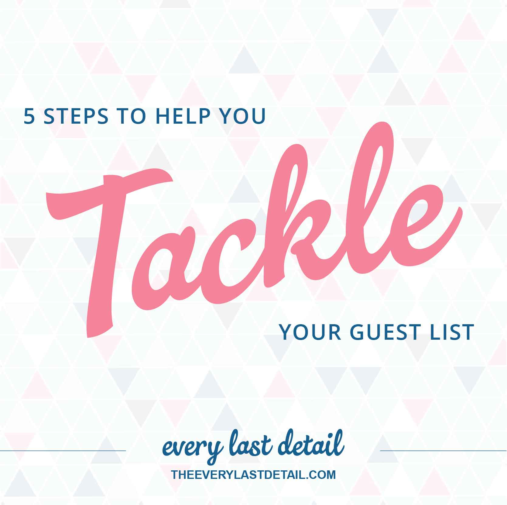5 Tips To Help You Tackle Your Guest List via TheELD.com