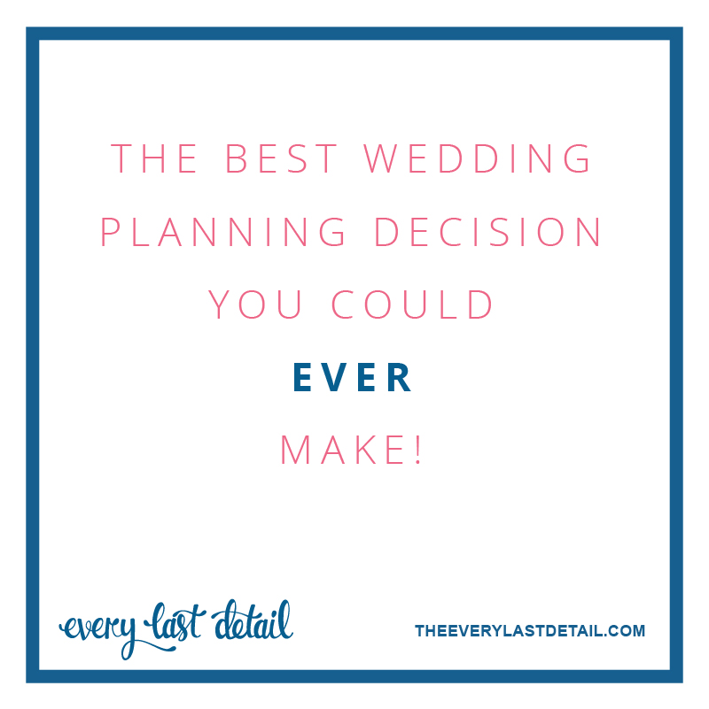 The Best Wedding Planning Decision You Could Ever Make via TheELD.com